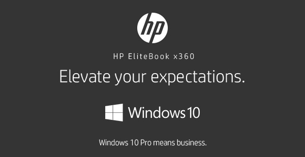 HP EliteBook x360 || Elevate your expectations. || Windows 10 Pro means business.